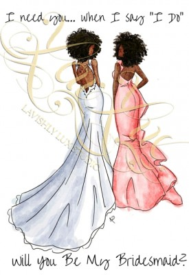 Will You Be My Bridesmaid. Afro, natural hair
